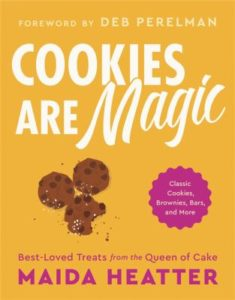 Cookies are Magic cookbook by Maida Heatter
