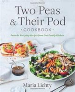 Two Peas & Their Pod cookbook by Maria Lichty