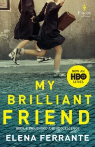 """My Brilliant Friend"" by Elena Ferrante"